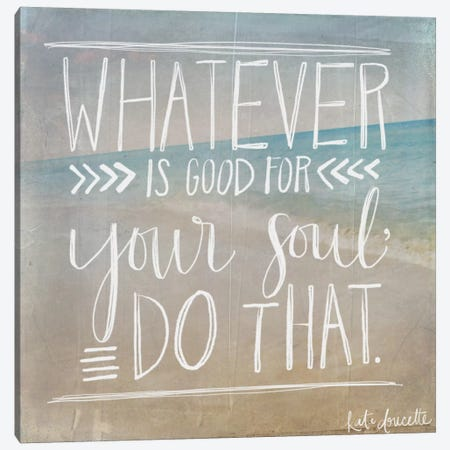 Good For Your Soul Canvas Print #DOU16} by Katie Doucette Canvas Wall Art