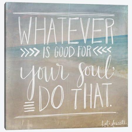 Good For Your Soul Canvas Print #DOU16} by Katie Doucette Canvas Wall Art