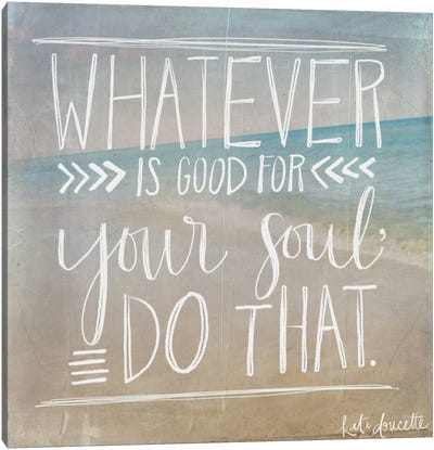 Good For Your Soul Canvas Art Print