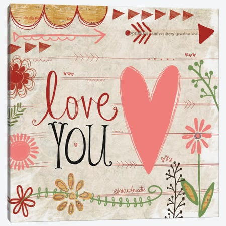 Love You Canvas Print #DOU21} by Katie Doucette Canvas Art
