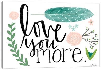 Love You More. Canvas Art Print