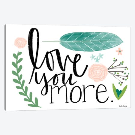 Love You More. Canvas Print #DOU22} by Katie Doucette Canvas Artwork