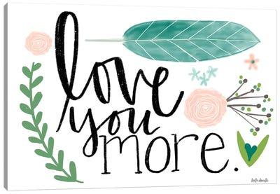 Love You More. Canvas Art Print