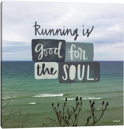 Running Is Good For The Soul Canvas Art Print