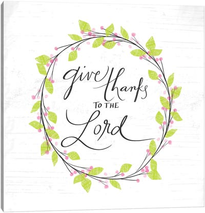 Thanks To The Lord Canvas Art Print