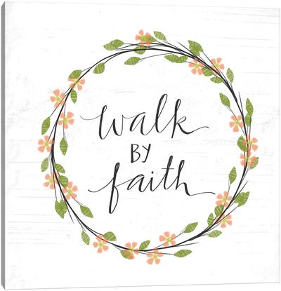 Walk By Faith Canvas Art Print