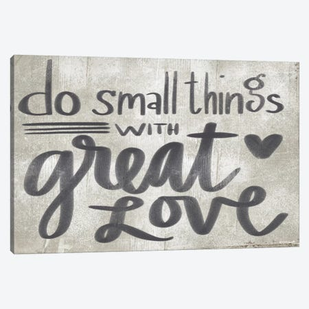 Do Small Things With Great Love Canvas Print #DOU6} by Katie Doucette Canvas Artwork