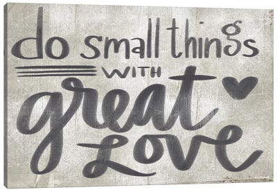 Do Small Things With Great Love Canvas Art Print
