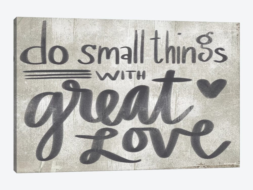 Do Small Things With Great Love by Katie Doucette 1-piece Canvas Wall Art