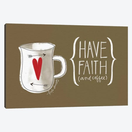 Faith And Coffee Canvas Print #DOU8} by Katie Doucette Canvas Print
