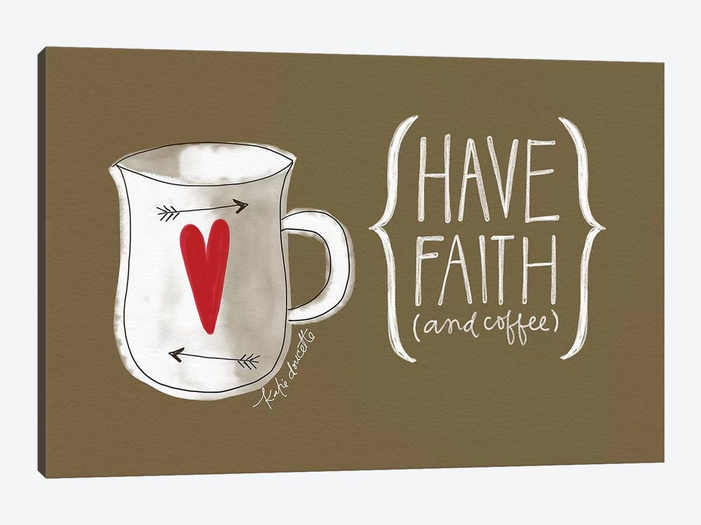 Faith And Coffee by Katie Doucette 1-piece Canvas Art