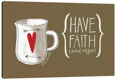 Faith And Coffee Canvas Art Print