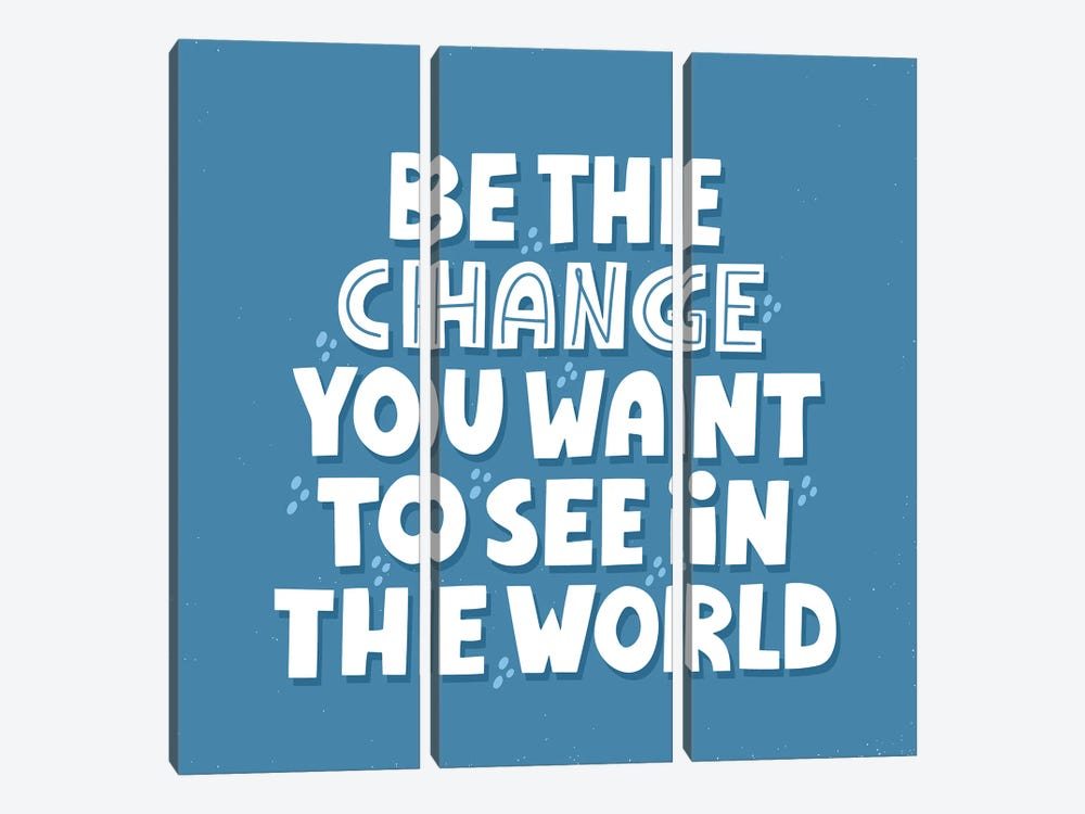 Be The Change You Want To See In The World by MariaNechaeva 3-piece Canvas Artwork