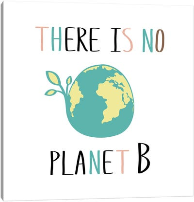 There Is No Planet B On White Background Canvas Art Print