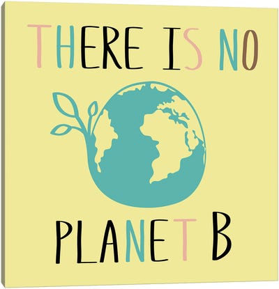 There Is No Planet B On Yellow Background Canvas Art Print