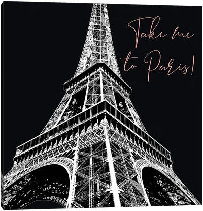 Take Me To Paris Canvas Art Print