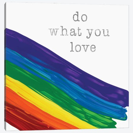 What You Love Canvas Print #DSG77} by Daniela Santiago Canvas Print