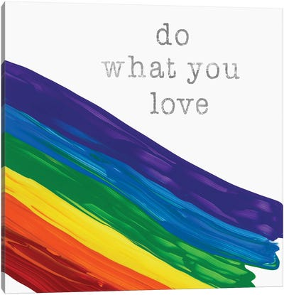 What You Love Canvas Art Print