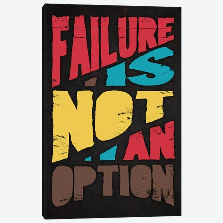 Failure Is Not An Option Canvas Print #DUR292} by Durro Art Canvas Wall Art