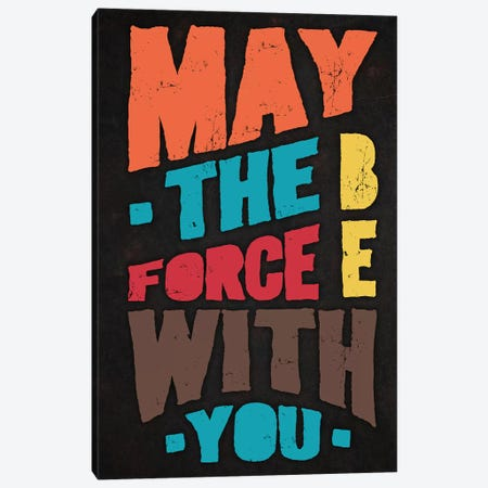 Force Be With You Canvas Print #DUR293} by Durro Art Canvas Wall Art