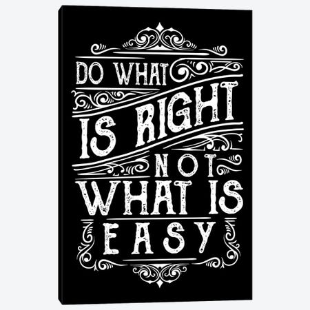 Do What Is Right Canvas Print #DUR56} by Durro Art Canvas Wall Art