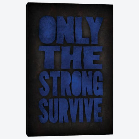 Only The Strong Survive Canvas Print #DUR71} by Durro Art Canvas Print