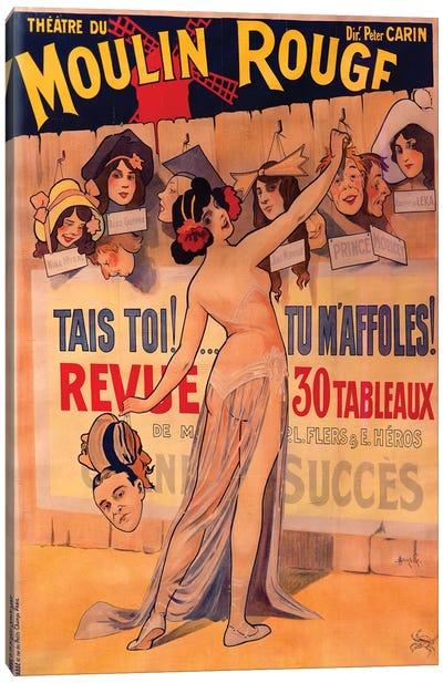 Moulin Rouge, Tais Toi, Tu Maffoles! Revue Advertisement, 1912 Canvas Art Print