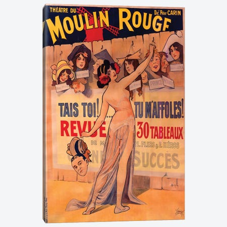 Moulin Rouge, Tais Toi, Tu Maffoles! Revue Advertisement, 1912 Canvas Print #DUZ1} by M. Duzolle Canvas Artwork