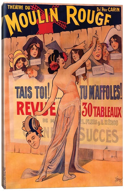 Moulin Rouge, Tais Toi, Tu Maffoles! Revue Advertisement, 1912 Canvas Art Print