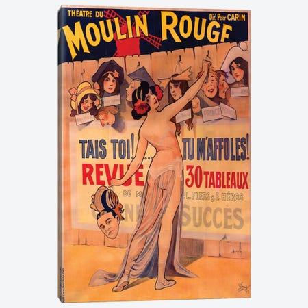 Moulin Rouge, Tais Toi, Tu Maffoles! Revue Advertisement, 1912 Canvas Print #DUZ1} by M. Duzolle Canvas Artwork