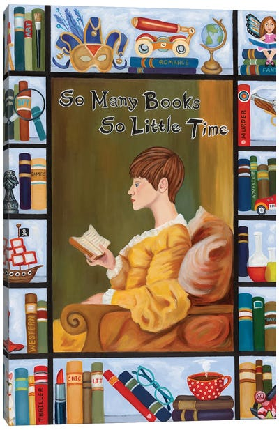 So Many Books So Little Time Canvas Art Print