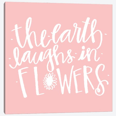 Earth Laughs in Flowers Canvas Print #DWD12} by Dogwood Portfolio Canvas Art