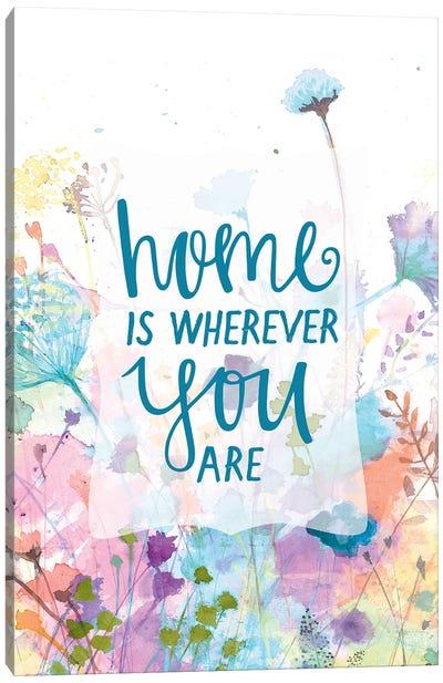 Home is Wherever You Are Canvas Art Print