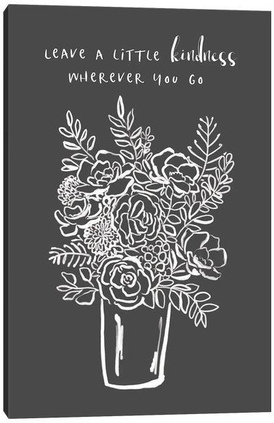 Leave A Little Kindness Canvas Art Print