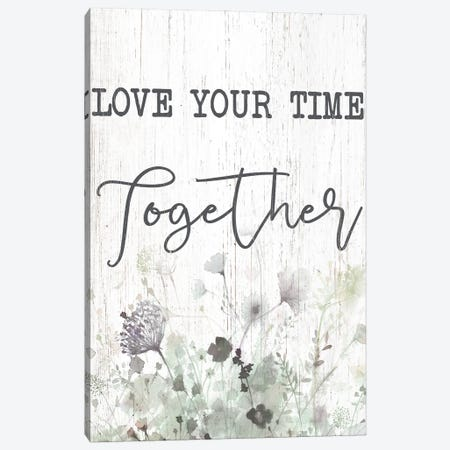 Love Your Time Together Canvas Print #DWD34} by Dogwood Portfolio Canvas Art Print