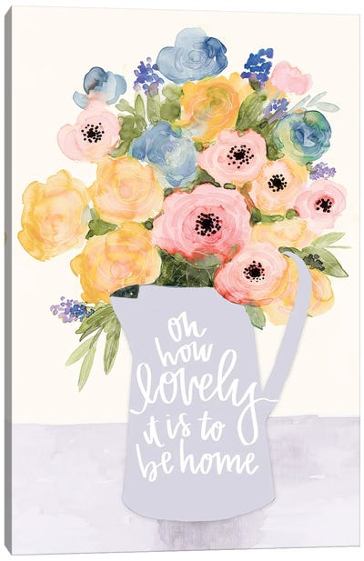 Lovely to Be Home Flowers Canvas Art Print