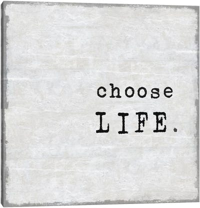 Choose Life Canvas Art Print