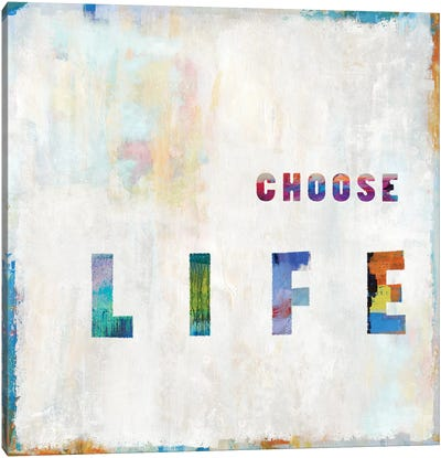 Choose Life In Color Canvas Art Print