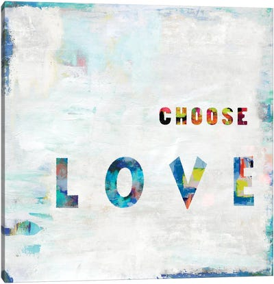 Choose Love In Color Canvas Art Print