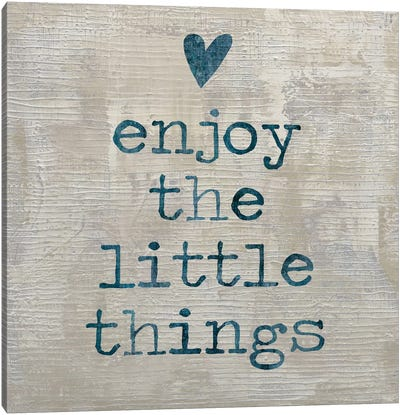 Enjoy The little things I Canvas Art Print