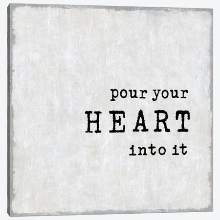 Pour Your Heart Canvas Print #DWL31} by Janie Macdowell Canvas Wall Art