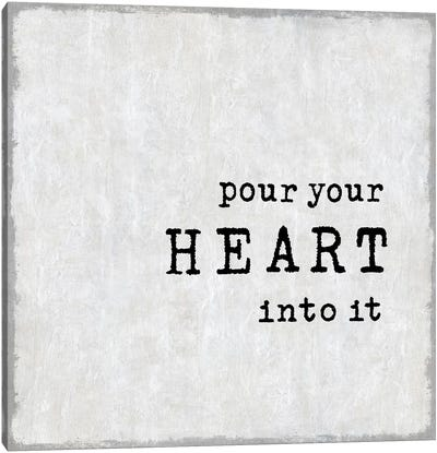 Pour Your Heart Canvas Art Print
