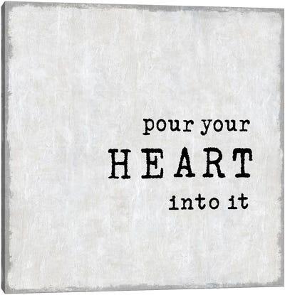 Pour Your Heart Canvas Art Print