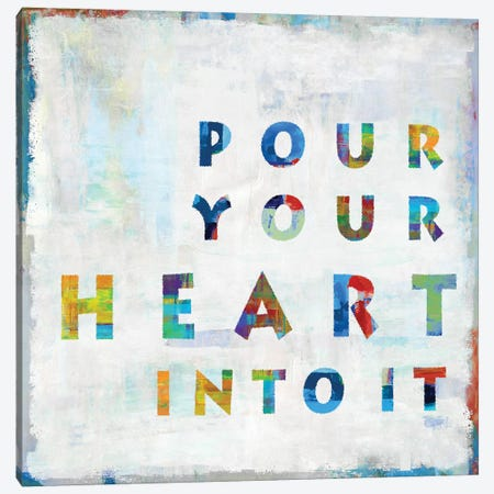 Pour Your Heart In Color Canvas Print #DWL32} by Janie Macdowell Canvas Art