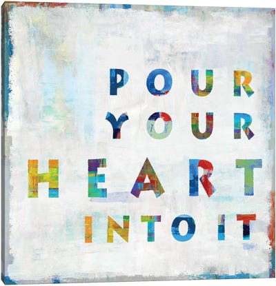 Pour Your Heart In Color Canvas Art Print