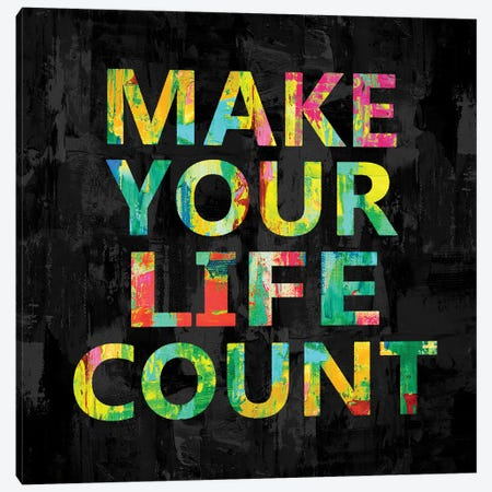 Make Your Life Count on Black Canvas Print #DWL48} by Jamie MacDowell Canvas Art Print