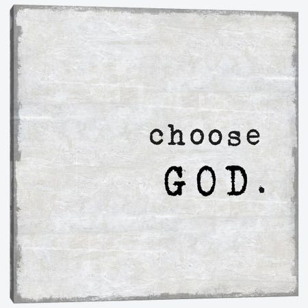 Choose God Canvas Print #DWL6} by Janie Macdowell Canvas Artwork