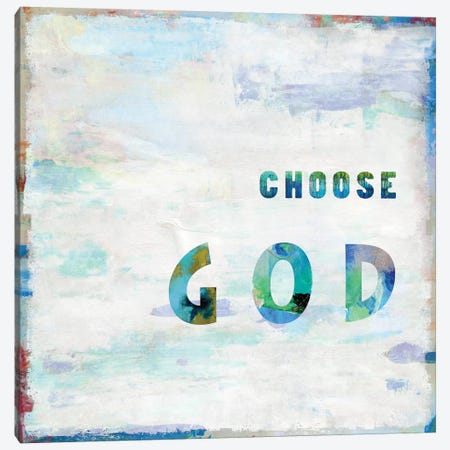 Choose God In Color Canvas Print #DWL7} by Janie Macdowell Canvas Wall Art