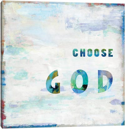 Choose God In Color Canvas Art Print