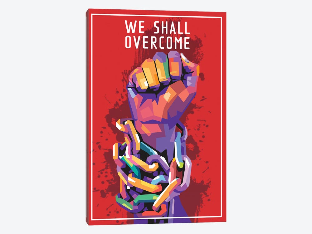 We Shall Overcome by Dayat Banggai 1-piece Canvas Art